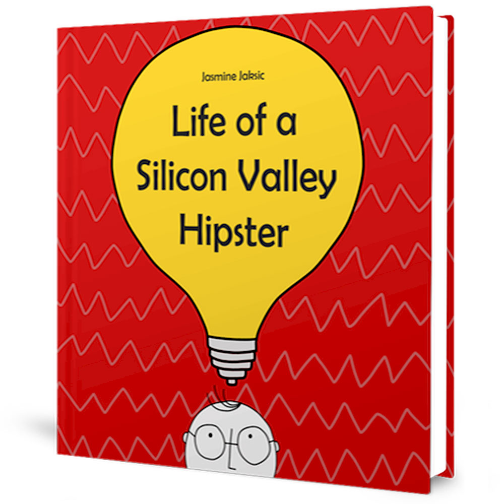 """""""Life of a Silicon Valley Hipster"""" book"""